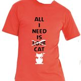 All I Need Is T-shirt Option 4 Round Neck